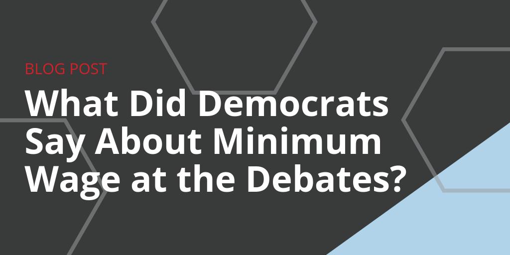 Minimum Wage Debates July 2019 Democrat
