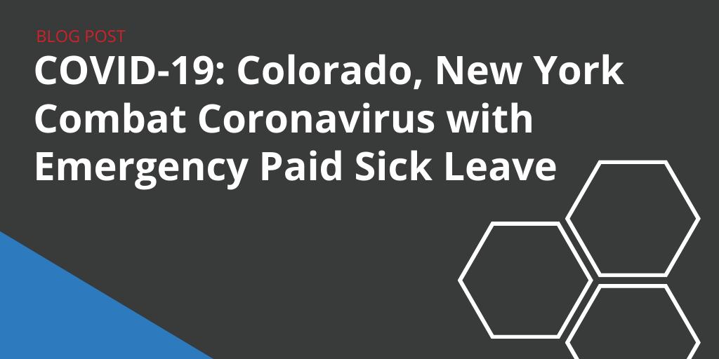 COVID-19: Colorado, New York Combating Coronavirus with Emergency Paid Sick Leave