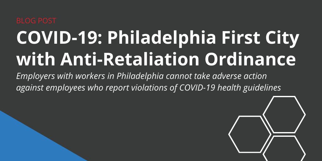 COVID-19: Philadelphia First City with Anti-Retaliation Ordinance